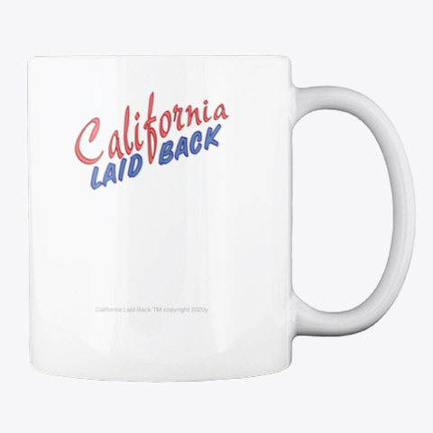 California Laid Back Hot Drink Cup White T-Shirt Back
