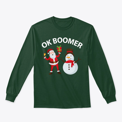 Ok Boomer   Funny Meme Fun Festive Forest Green T-Shirt Front
