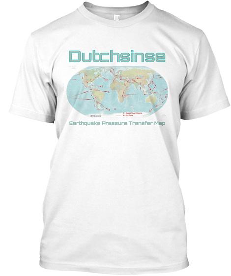 Dutchsinse Earthquake Pressure Transfer Map White T-Shirt Front
