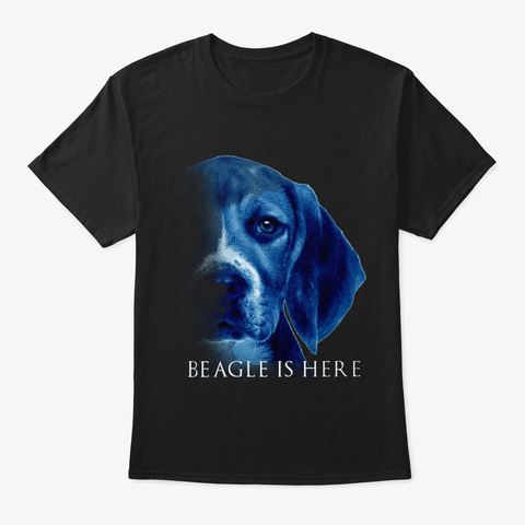 Beagle Is Here Black T-Shirt Front