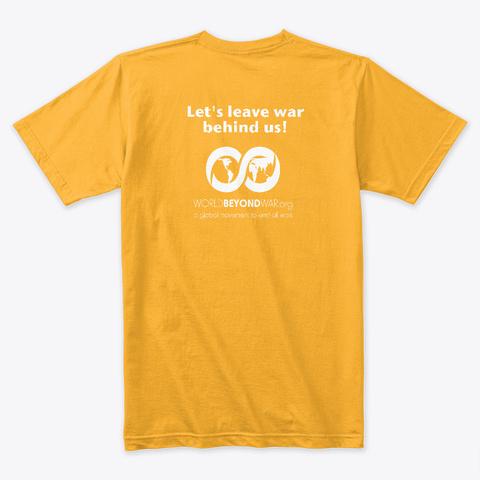 Disarm Your Mind Gold T-Shirt Back