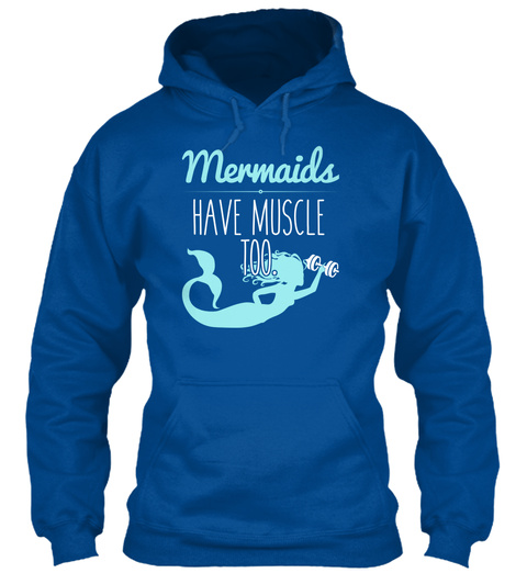 Mermaids Have Muscle Too Royal T-Shirt Front