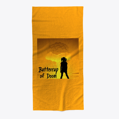 Buttercup Of Doom Beach Towel Orange T-Shirt Front