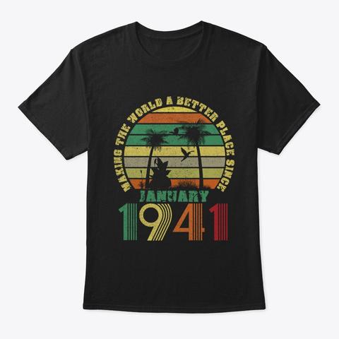 Better Since January 1941 Vintage Retro Unisex Tshirt