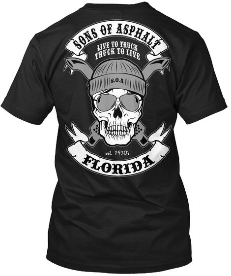 Sons Of Asphalt  Live To Truck  Truck To Live  Est.  1930 ; Florida Black T-Shirt Back