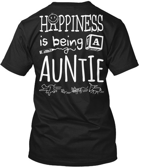 Happy Auntie Happiness Is Being A Auntie Black T-Shirt Back