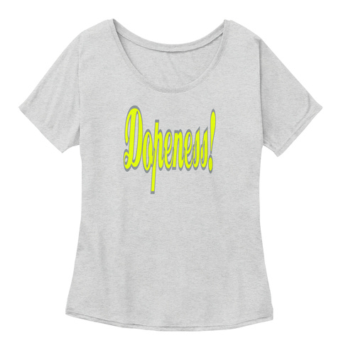 Dopeness! Athletic Heather T-Shirt Front
