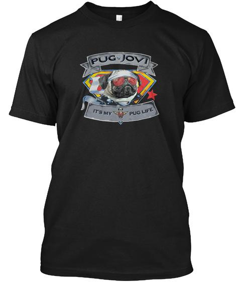 Pug Jovi  It's My Pug Life Black T-Shirt Front