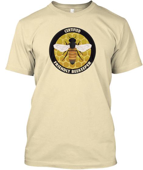 Certified Friendly Beekeeper Cream T-Shirt Front