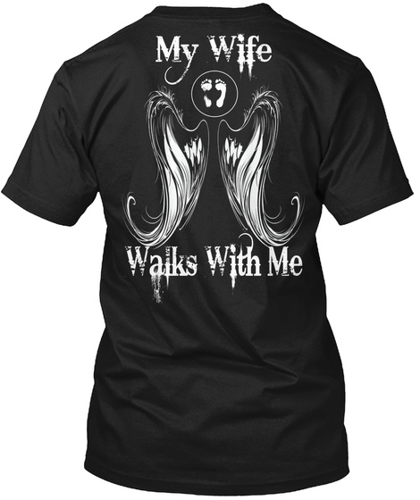 My Wife Walks With Me Black T-Shirt Back