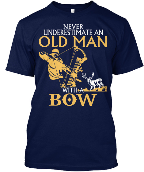 Never Underestimate An Old Man With A Bow Navy T-Shirt Front