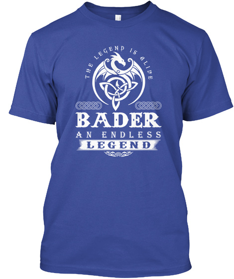 The Legend Is Alive Bader An Endless Legend Deep Royal T-Shirt Front