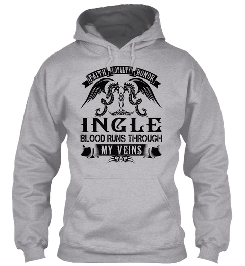 Ingle   My Veins Name Shirts Sport Grey T-Shirt Front