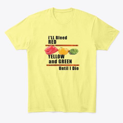 Bleed Until I Die Lemon Yellow  T-Shirt Front