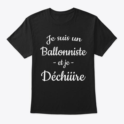 Je Suis Ballonniste   Ballon Au Poing Black T-Shirt Front