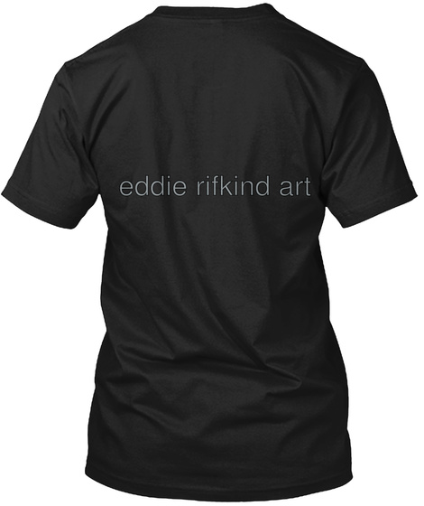 Eddie Rifkind Art Black T-Shirt Back