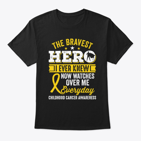 The Bravest Hero Childhood Cancer Tee Black T-Shirt Front