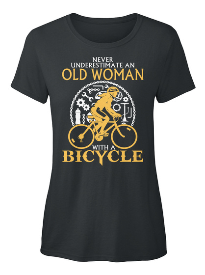 Never Underestimate A Old Woman With A Bicycle  Black Camiseta Front