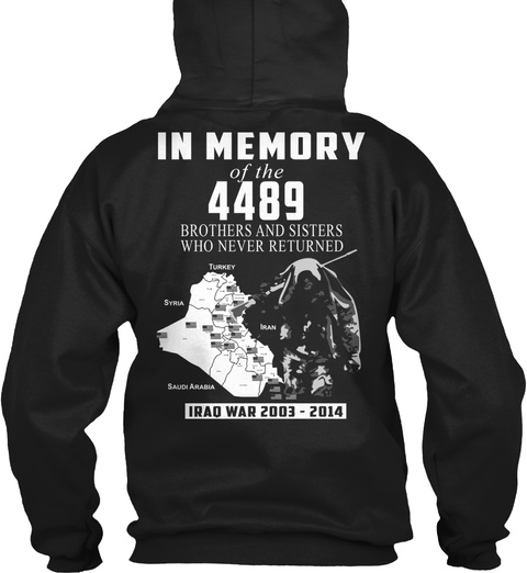 In Memory Of 4489 Brothers And Sisters Who Never Returned Iraq War 2003 2014 Black T-Shirt Back