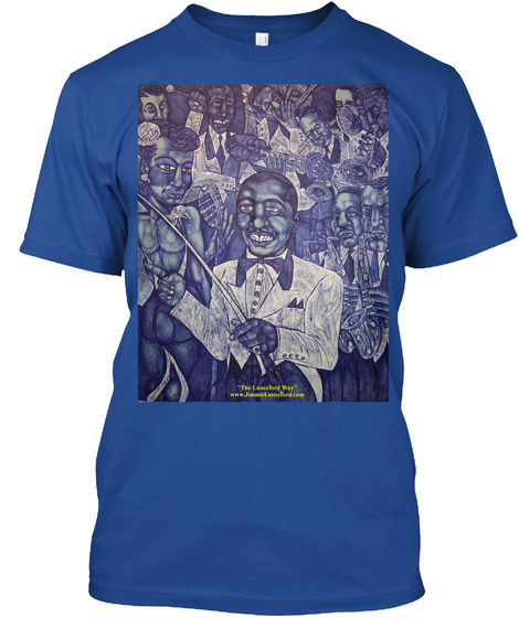 The Lunceford Way . #Jazznocracy2017 Deep Royal T-Shirt Front