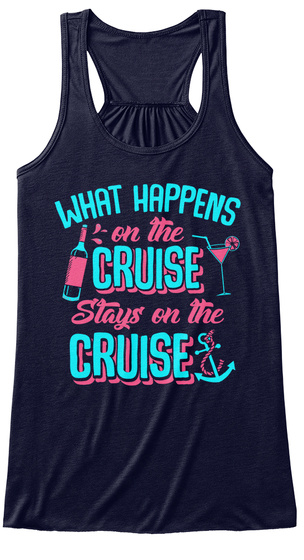 What Happens On The Cruise Stays On The Cruise Midnight T-Shirt Front