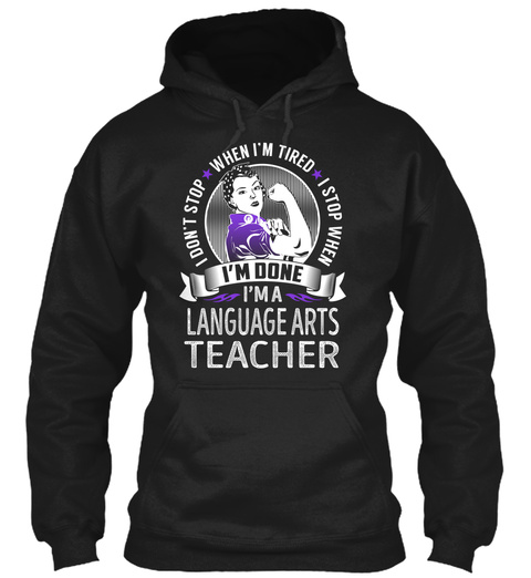 Language Arts Teacher   Never Stop Black T-Shirt Front