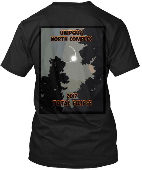 Umpqua North Complex 2017 Total Eclipse Black T-Shirt Back