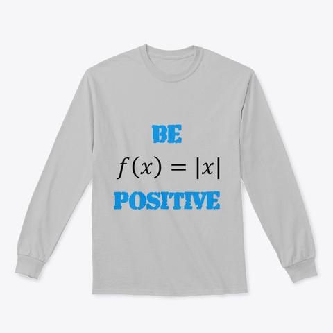 "Mathematics ""Be Positive"" Stuff Sport Grey T-Shirt Front"