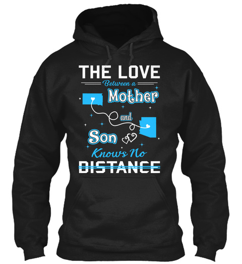 The Love Between A Mother And Son Knows No Distance. South Dakota  Arizona Black T-Shirt Front