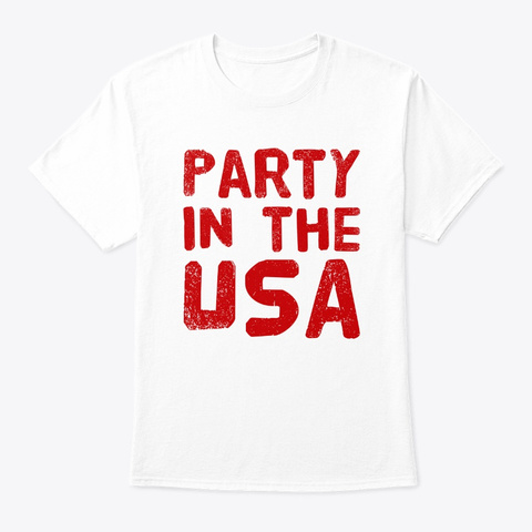 Party In The Usa White T-Shirt Front