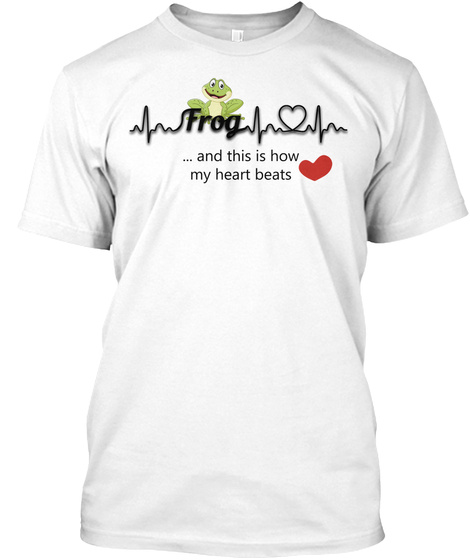 Frog Frog Art 25 White T-Shirt Front