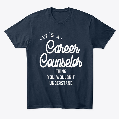 Career Counselor Work Job Title Gift New Navy T-Shirt Front