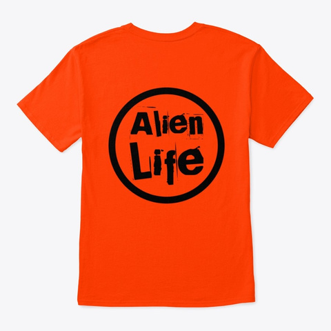 Alien Chillin With My Humans Orange T-Shirt Back