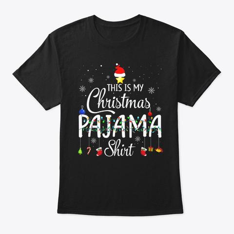 This Is My Christmas Pajama Shirt   Fun  Black T-Shirt Front