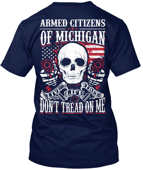 Armed Citizens Of Michigan Live Life Free Don't Tread On Me Navy T-Shirt Back