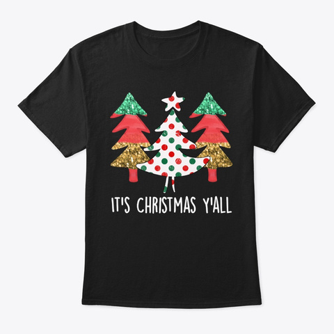 It's Christmas Y'all Holiday Tree Xmas Black T-Shirt Front