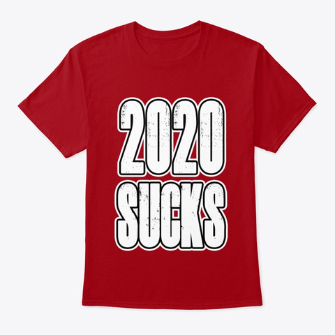 2020 Sucks Deep Red T-Shirt Front