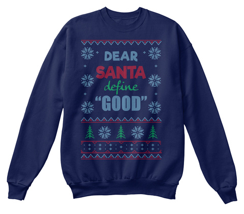 "Dear Santa, Define ""Good"" Navy  T-Shirt Front"