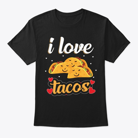 I Love Tacos Cinco De Mayo Gifts Black Maglietta Front