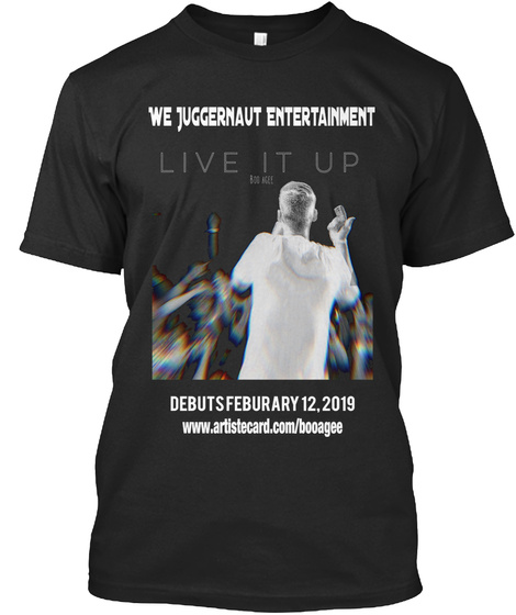 We Juggernaut Entertainment Debuts Feburary 12, 2019 Www.Artistecard.Com/Booagee Black T-Shirt Front