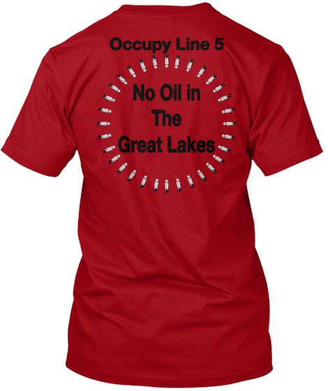 Occupy Line 5 No Oil In The Great Lakes Deep Red T-Shirt Back