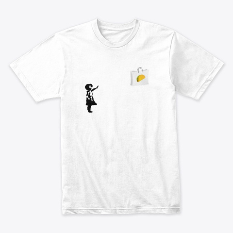 Banksy Tacos White T-Shirt Front