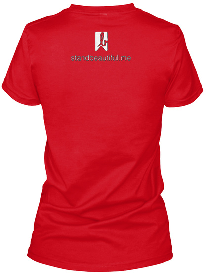 Stand Beautiful  Embrace Your Uniqueness Red T-Shirt Back