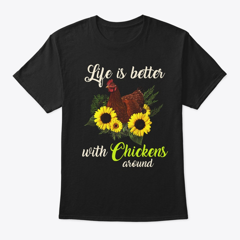 Life Is Better With Chickens Around Black Camiseta Front