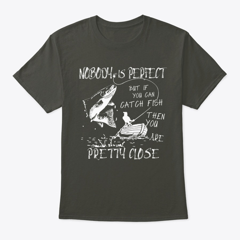 Funny Fishing | Nobody Is Perfect Design Smoke Gray T-Shirt Front