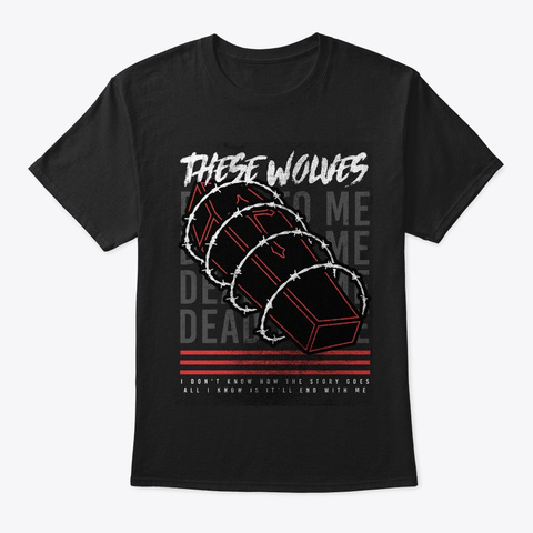 "These Wolves ""Dead To Me"" Black T-Shirt Front"