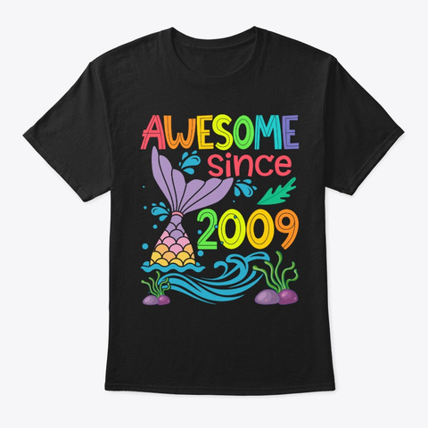 Awesome Since 2009 Mermaid 11th Birthday Black T-Shirt Front