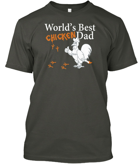 Worlds Best Chicken Dad Smoke Gray T-Shirt Front