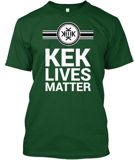 Kek Lives Matter Deep Forest T-Shirt Front