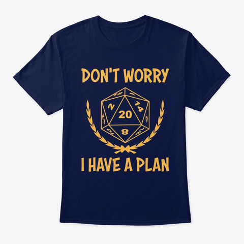 Role Playing Dungeons Don't Worry I Have Navy T-Shirt Front